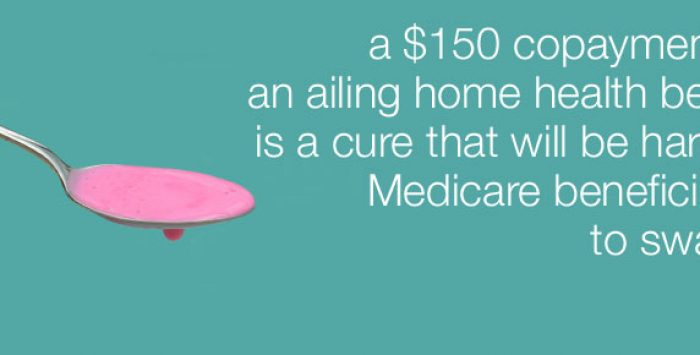 Wrong cure for Medicare home health care